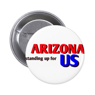 ARIZONA, standing up for US Button
