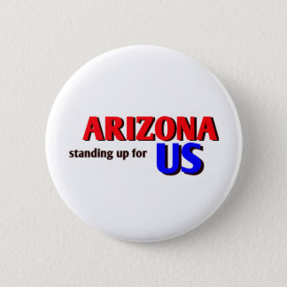ARIZONA, standing up for US Pinback Button