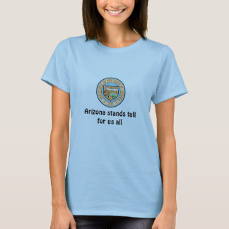 Arizona stands tall for us all T-Shirt