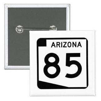 Arizona State Route 85 Pinback Button