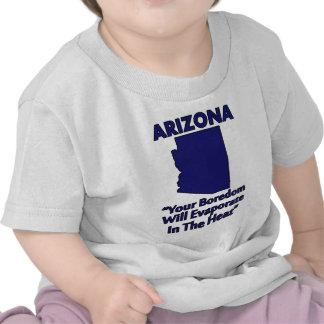 Arizona - su aburrimiento se evaporará en el calor camisetas