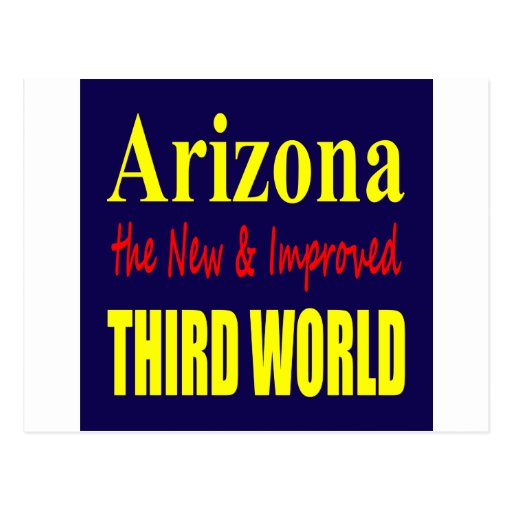 Arizona the New & Improved THIRD World Post Cards