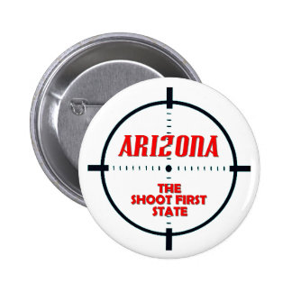 Arizona: The Shoot First State Pinback Button