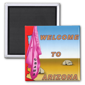 Arizona Welcomes Obama 2 Inch Square Magnet