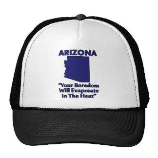 Arizona - Your Boredom Will Evaporate In The Heat Trucker Hat