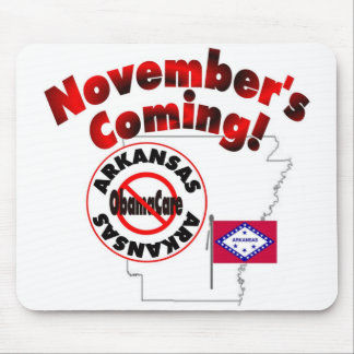 Arkansas Anti ObamaCare – November's Coming! Mouse Pads