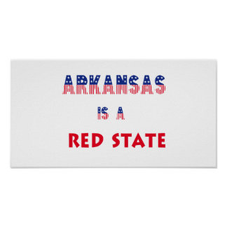 Arkansas is a Red State Posters