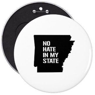 Arkansas: No Hate In My State 6 Inch Round Button