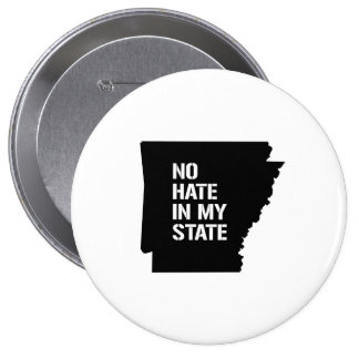 Arkansas: No Hate In My State 4 Inch Round Button