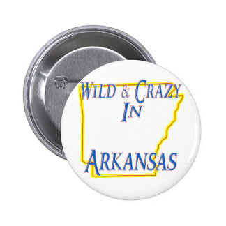 Arkansas - Wild and Crazy Pinback Button