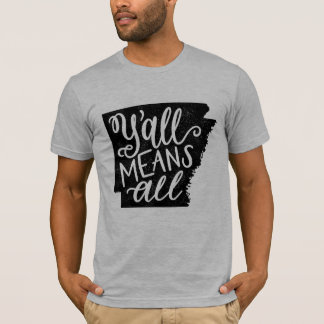 """Arkansas """"Y'all Means All"""" Equality Men's T-Shirt"""