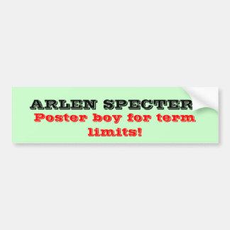 ARLEN SPECTER, Poster boy for term limits! Bumper Stickers