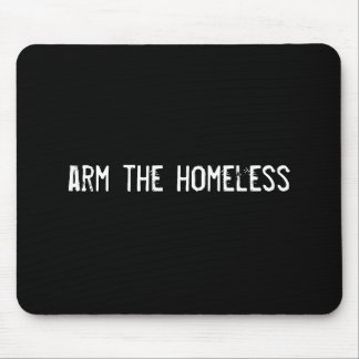 arm the homeless mouse pad