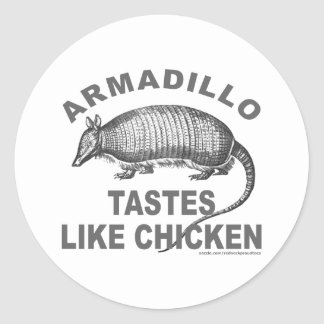 ARMADILLO TASTES LIKE CHICKEN CLASSIC ROUND STICKER