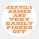 Armado pesadamente y Pissed muy fácilmente apagado Etiquetas Redondas