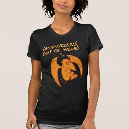 Armageddin fuera de aquí camisetas