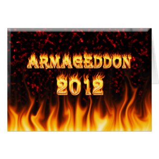 Armageddon 2012 fire and flames. greeting card
