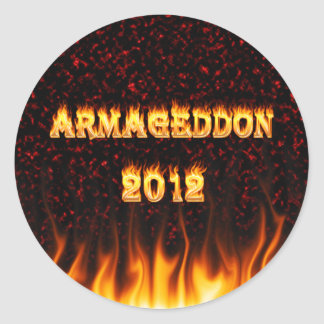 Armageddon 2012 fire and flames. round sticker