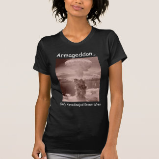 Armageddon..., Only Ahmadinejad Knows When Shirt