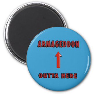 Armageddon Outta Here End Times Merchandise 2 Inch Round Magnet
