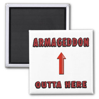 Armageddon Outta Here End Times Merchandise 2 Inch Square Magnet
