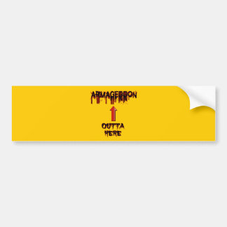 Armageddon Outta Here End Times Merchandise Bumper Sticker