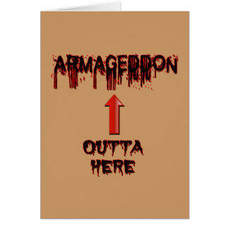 Armageddon Outta Here End Times Merchandise Card