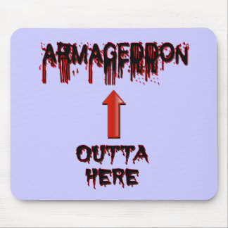 Armageddon Outta Here End Times Merchandise Mouse Pad