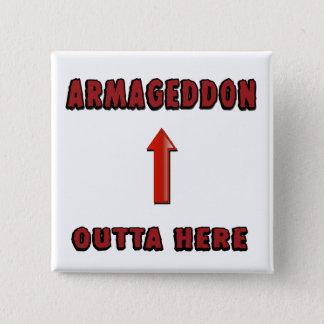 Armageddon Outta Here End Times Merchandise Pinback Button