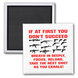Armas si primero usted no tiene éxito la respiraci imán cuadrado