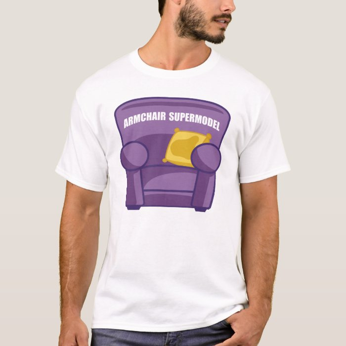 Armchair Supermodel T-Shirt