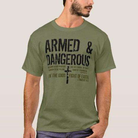 Armed and Dangerous bible verse t-shirt
