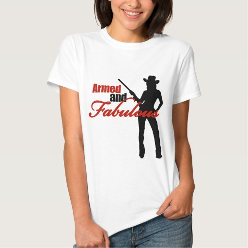 Armed and Fabulous T Shirts