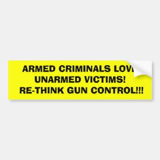ARMED CRIMINALS LOVE       UNARMED VICTIMS!  RE... BUMPER STICKER