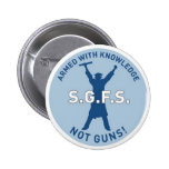 Armed with Knowledge -- Not Guns! Pinback Button