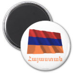Armenia Waving Flag with Name in Armenian Fridge Magnets