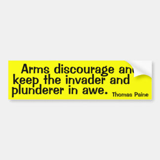 Arms discourage and keep the invader and plunderer bumper sticker