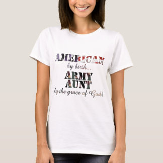 Army Aunt by Grace of God T-Shirt