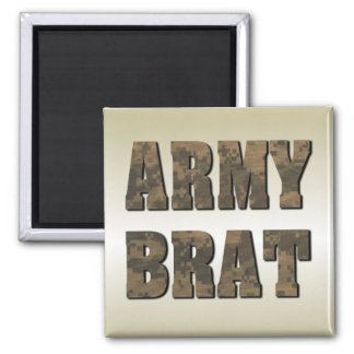 Army Brat in Camouflage Funny Military 2 Inch Square Magnet