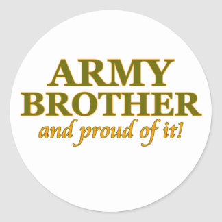 Army Brother and Proud of It Classic Round Sticker