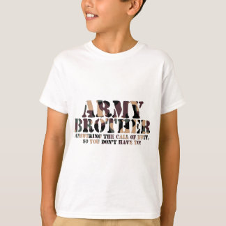 Army Brother Answering Call T-Shirt