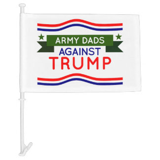Army Dads Against Trump Car Flag