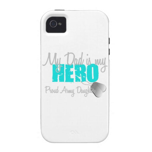 Army Daughter Dad is my hero Case-Mate iPhone 4 Cover