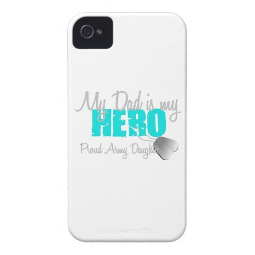 Army Daughter Dad is my hero Case-Mate iPhone 4 Cases