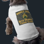 """Army Dog T-Shirt<br><div class=""""desc"""">Dog shirt. &quot;Army Dog  Bite Worse Than Bark&quot; with Army Staff Sergeant stripes,  against a green camouflage background.</div>"""