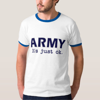 Army. It's just ok. - GO USAFA - ringer tee