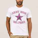 Army Mom 100% Proud T-Shirt