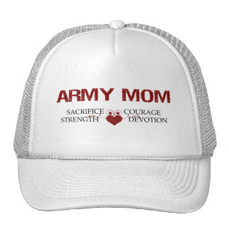 Army Mom Sacrifice, Strength, Courage Hats