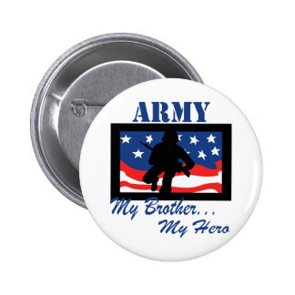 Army My Brother My Hero Pinback Buttons