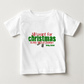 Army Sister All I want Sister Infant T-shirt